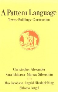 A Pattern Language: Towns, Buildings, Construction, Alexander, Christopher